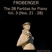 Froberger: The 28 Partitas for Piano, Vol. 3 (Nos. 21-28) by Claudio Colombo