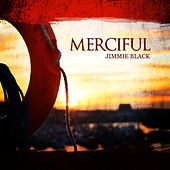 Merciful by Jimmie Black