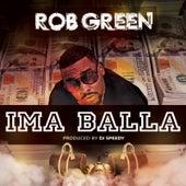 Ima Balla by Rob Green