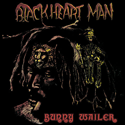 Play & Download Blackheart Man by Bunny Wailer | Napster