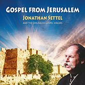 Gospel from Jerusalem by Jonathan Settel