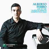 Alberto Ferro Live at the Queen Elisabeth Competition 2016 (Live) by Various Artists