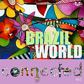 Brazil World Connected Vol.2 by Various Artists