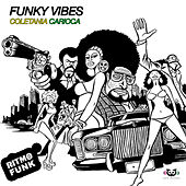 Funky Vibes Vol.1 - Coletânea Carioca by Various Artists