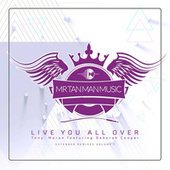 Live You All Over (Extended Remixes, Vol. 1) by Tony Moran