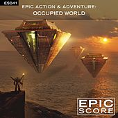 Play & Download Epic Action & Adventure: Occupied World by Epic Score | Napster