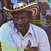 Tu Cumpleaños by Alejandro Durán y su Conjunto