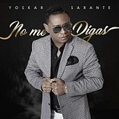 No Me Digas by Yoskar