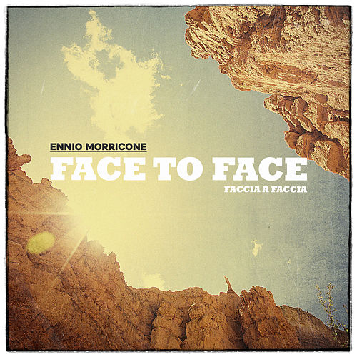 Play & Download Face to Face (Remastered) by Ennio Morricone | Napster