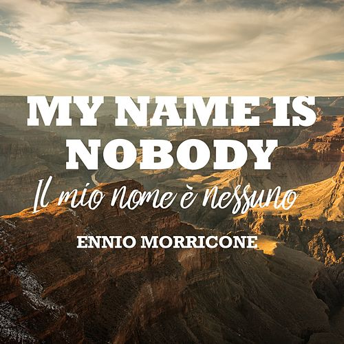 Play & Download My Name is Nobody (Remastered) by Ennio Morricone | Napster