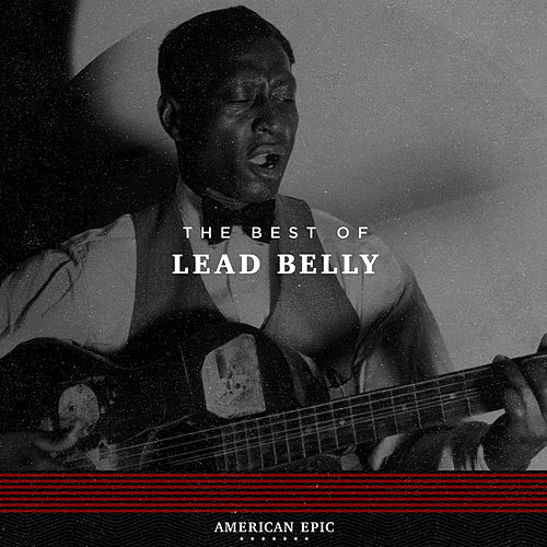 American Epic: Lead Belly by Leadbelly