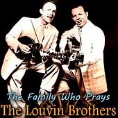 The Family Who Prays von The Louvin Brothers