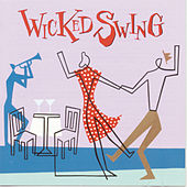 Play & Download Wicked Swing by Various Artists | Napster