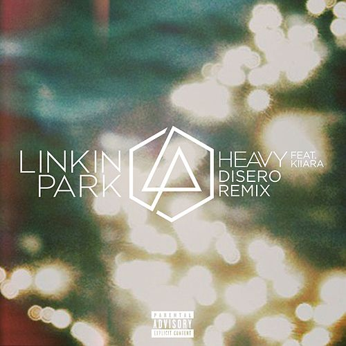 Play & Download Heavy (feat. Kiiara) (Disero Remix) by Linkin Park | Napster