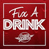 Fix a Drink by Chris Janson