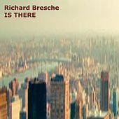 Is There by Richard Bresche