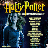 Harry Potter - The Complete Fantasy Playlist by Various Artists