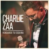 Rondando Tu Esquina by Charlie Zaa