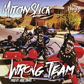 Wrong Team by Mitchy Slick