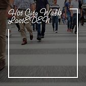Hot City Walk by LastEDEN