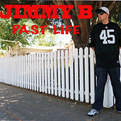 Past Life by Jimmy B