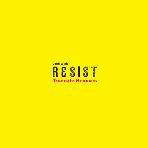 Resist by Josh Wink