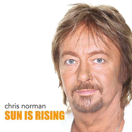 Sun Is Rising by Chris Norman