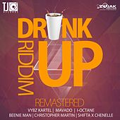 Drink Up Riddim (Remastered) by Various Artists