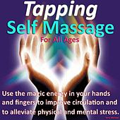 Tapping – Self Massage for All Ages- Use the Magic Energy in Your Hands and Fingers to Improve Circulation and to Alleviate Physical and Mental Stress by Terry Michael