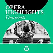 Opera Highlights Donizetti by Various Artists