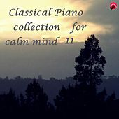 Play & Download Classical Piano collection for calm mind 11 by Real classic | Napster