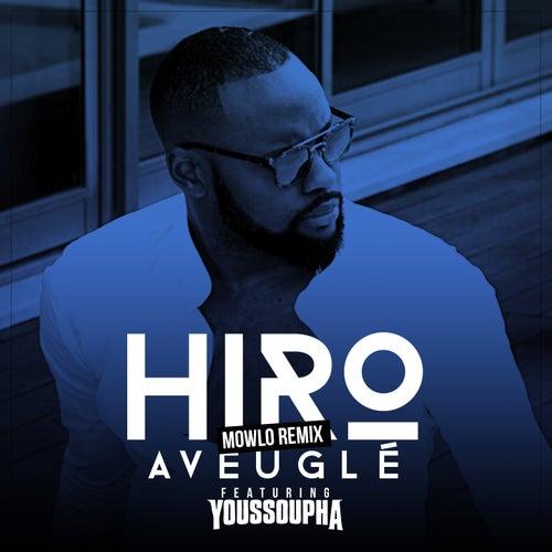 Aveuglé (Mowlo Remix) de Hiro