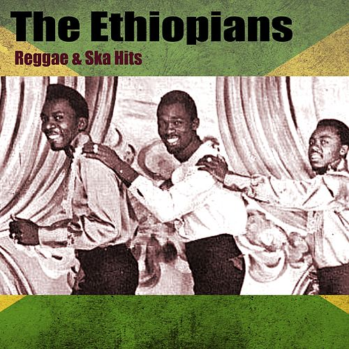 Reggae & Ska Hits by The Ethiopians