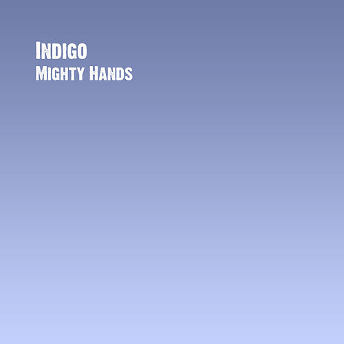 Mighty Hands by Indigo (A Capella)