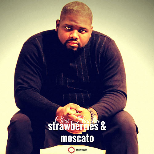 Strawberries & Moscato by Chris Houston