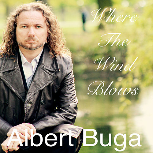 Where the Wind Blows by Albert Buga