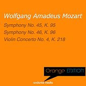Play & Download Orange Edition - Mozart: Symphonies Nos. 45, 46 & Violin Concerto No. 4, K. 218 by Various Artists   Napster