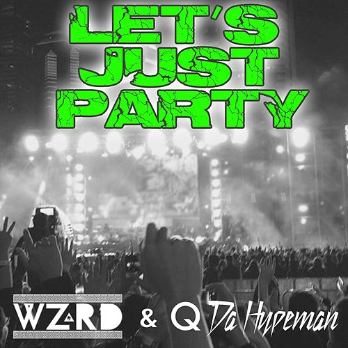 Let's Just Party by WZRD