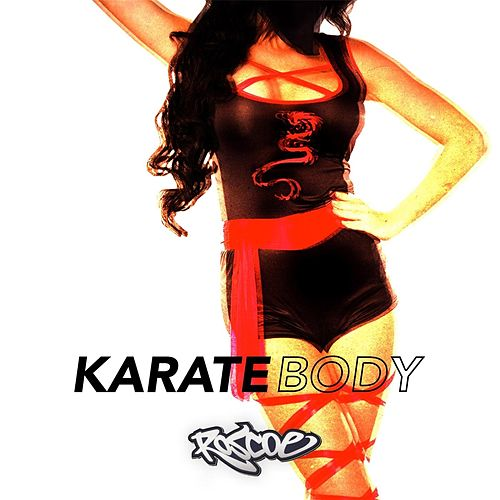 Karate Body by Roscoe