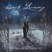 The Rain After the Snow by Dark Lunacy