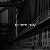 Past Present Works by Various Artists