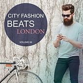 City Fashion Beats - London, Vol. 4 (Fantastic Electronic Lounge Music) by Various Artists