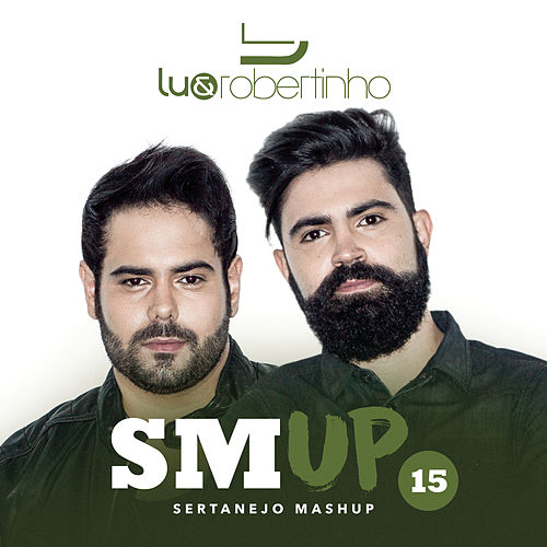 Sertanejo Mashup 15 de Lu & Robertinho