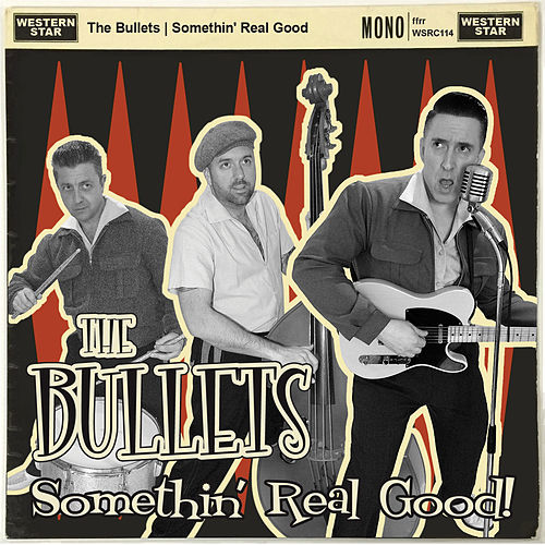 Somethin' Real Good by The Bullets