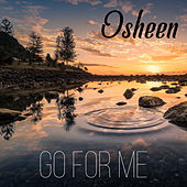 Go for Me by DJ Osheen