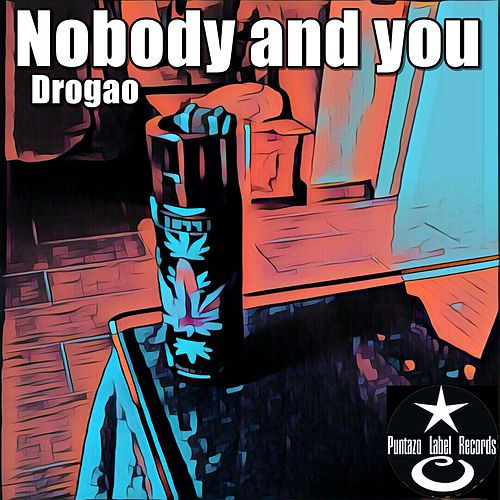 Nobody and You by Drogao