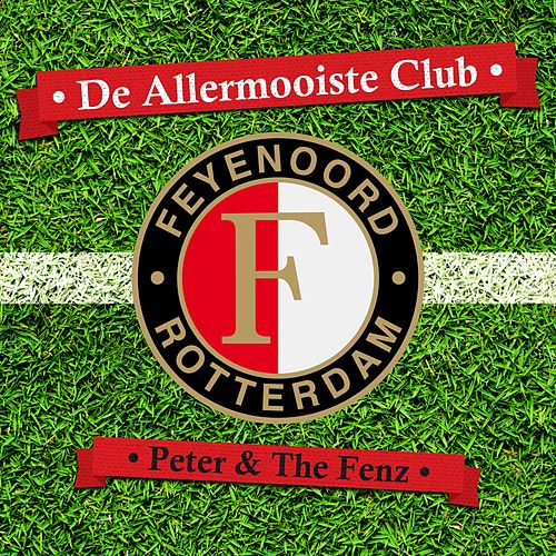 Play & Download Feyenoord 'De Allermooiste Club' by Peter | Napster