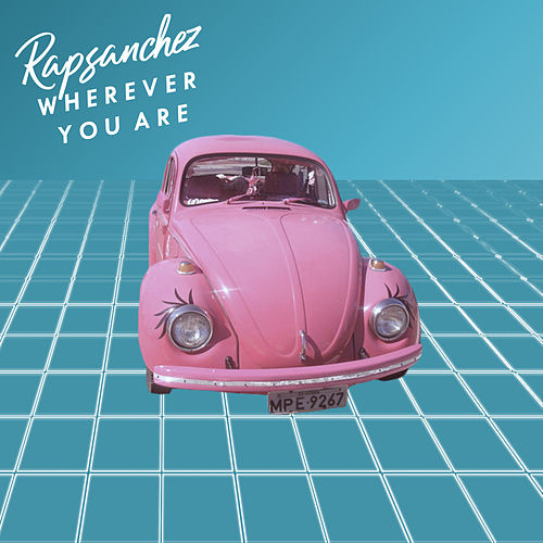 Wherever You Are by Rap Sanchez