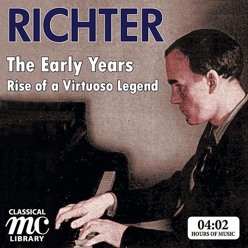 Sviatoslav Richter – The Early Years: Rise of a Virtuoso Legend by Sviatoslav Richter