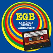Play & Download EGB. La música de una generación by Various Artists | Napster